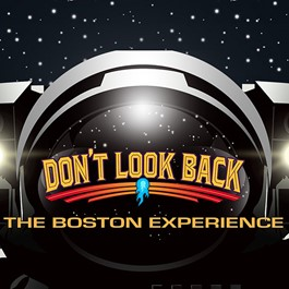 Don't Look Back – The Boston Experience