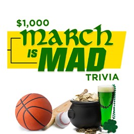 March is Mad Trivia